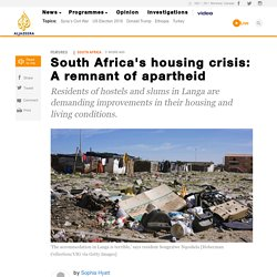 South Africa's housing crisis: A remnant of apartheid - News from Al Jazeera
