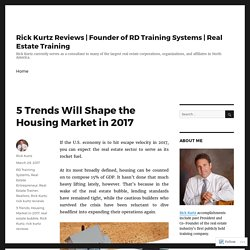 5 Trends Will Shape the Housing Market in 2017 – Rick Kurtz Reviews