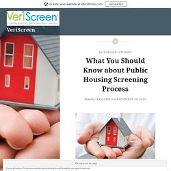 What You Should Know about Public Housing Screening Process