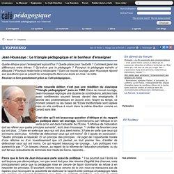 Jean Houssaye : Le triangle pédagogique et le bonheur d'enseigner