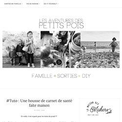 #Tuto : Une housse de carnet de santé faite maison - Les Aventures des Petits Pois