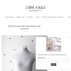 [DIY] Housse de mannequin de couture