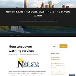 North Star Pressure Washing & The Magic Wand