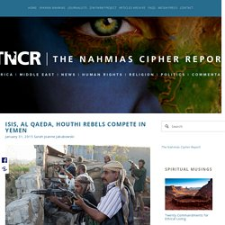 ISIS, Al Qaeda, Houthi Rebels Compete in Yemen — The Nahmias Cipher Report