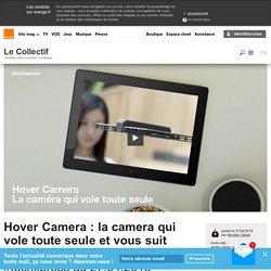 Hover Camera : la camera qui vole toute seule et vous suit à la trace