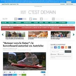 """""""Retour vers le futur"""": le hoverboard autorisé en Autriche"""