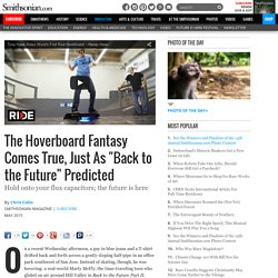 "The Hoverboard Fantasy Comes True, Just As ""Back to the Future"" Predicted"