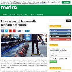 L'hoverboard, la nouvelle tendance mobilité