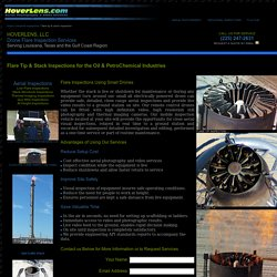 HOVERLENS.COM - Flare Tip & Stack Inspection Services in Louisiana, Texas and the Gulf Coast Region.