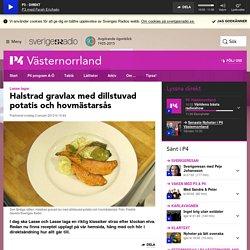 Halstrad gravlax med dillstuvad potatis och hovmästarsås - P4 Västernorrland