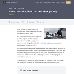 How to Set and Achieve Life Goals The Right Way