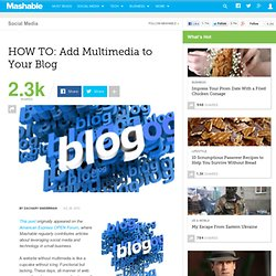 HOW TO: Add Multimedia to Your Blog
