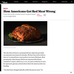 How Americans Got Red Meat Wrong