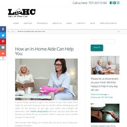 How an In-Home Aide Can Help You