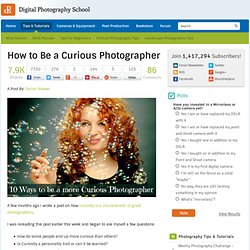 How to Be a Curious Photographer