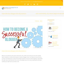 How to Become a Blogger with a Big Audience