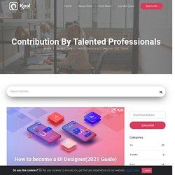 How to Become a UI Designer- 2021 Guide