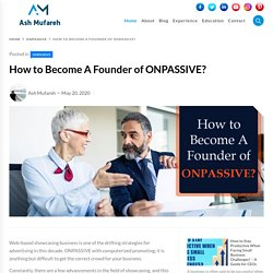 How to Become A Founder of ONPASSIVE?