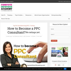 How to Become a PPC Consultant?