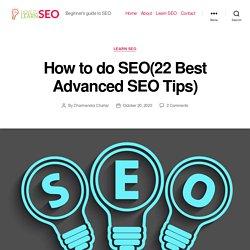 How to do SEO (22 Best Advanced SEO Tips) - How To Learn SEO