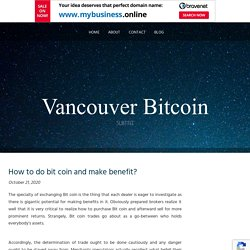 How to do bit coin and make benefit?