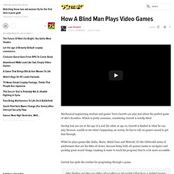 How A Blind Man Plays Video Games
