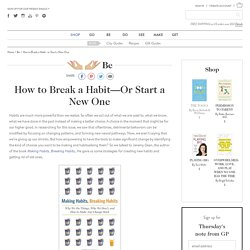 How to Break a Habit—or Start a New One