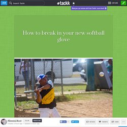 How to break in your new softball glove