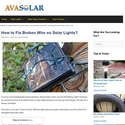How to Fix Broken Wire on Solar Lights?