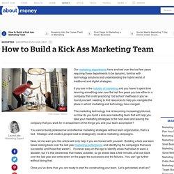How to Build a Kick Ass Marketing Team