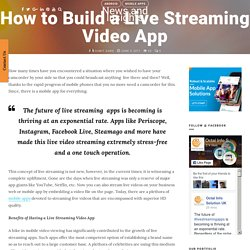How to Build a Live Streaming Video App