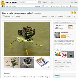 How to build the one motor walker!