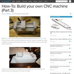 How-To: Build your own CNC machine (Part 3)