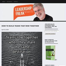 How to Build Teams that Row Together