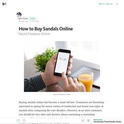 How to Buy Sandals Online – Medium