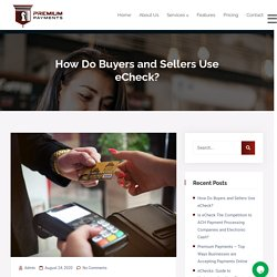 How Do Buyers and Sellers Use eCheck?