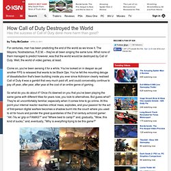 How Call of Duty Destroyed the World - Xbox 360 Feature at IGN