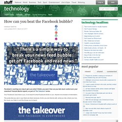Article: How can you beat the Facebook bubble?