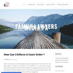 How Can I Enforce A Court Order ?