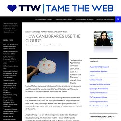 How Can Libraries Use the Cloud? Tame The Web