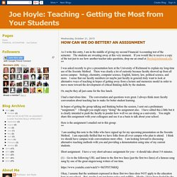 Joe Hoyle: Teaching - Getting the Most from Your Students: HOW CAN WE DO BETTER? AN ASSIGNMENT