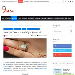 How To Care For Your Opal Jewelry?