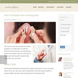 How to care for and maintain your hearing aids