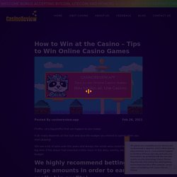 How to Win at the Casino - Tips to Win Online Casino Games
