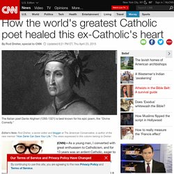 ***How the Catholic poet Dante healed this ex-Catholic