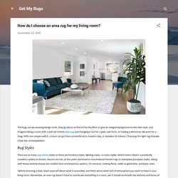 How do I choose an area rug for my living room?