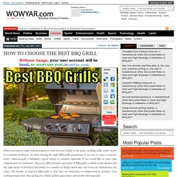 HOW TO CHOOSE THE BEST BBQ GRILL – WowYar