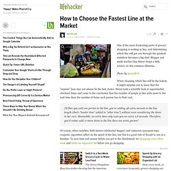 How to Choose the Fastest Line at the Market