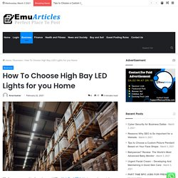How To Choose High Bay LED Lights for you Home