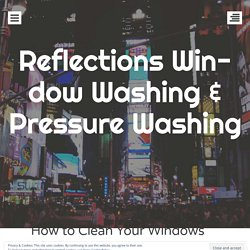 How to Clean Your Windows Like a Pro?